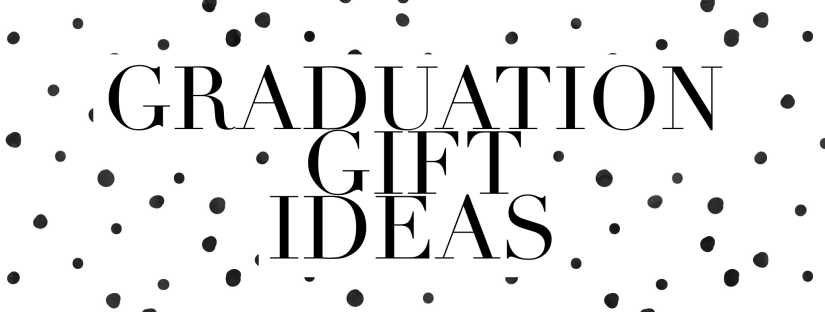 The Best Gifts for the Grads in Your Life